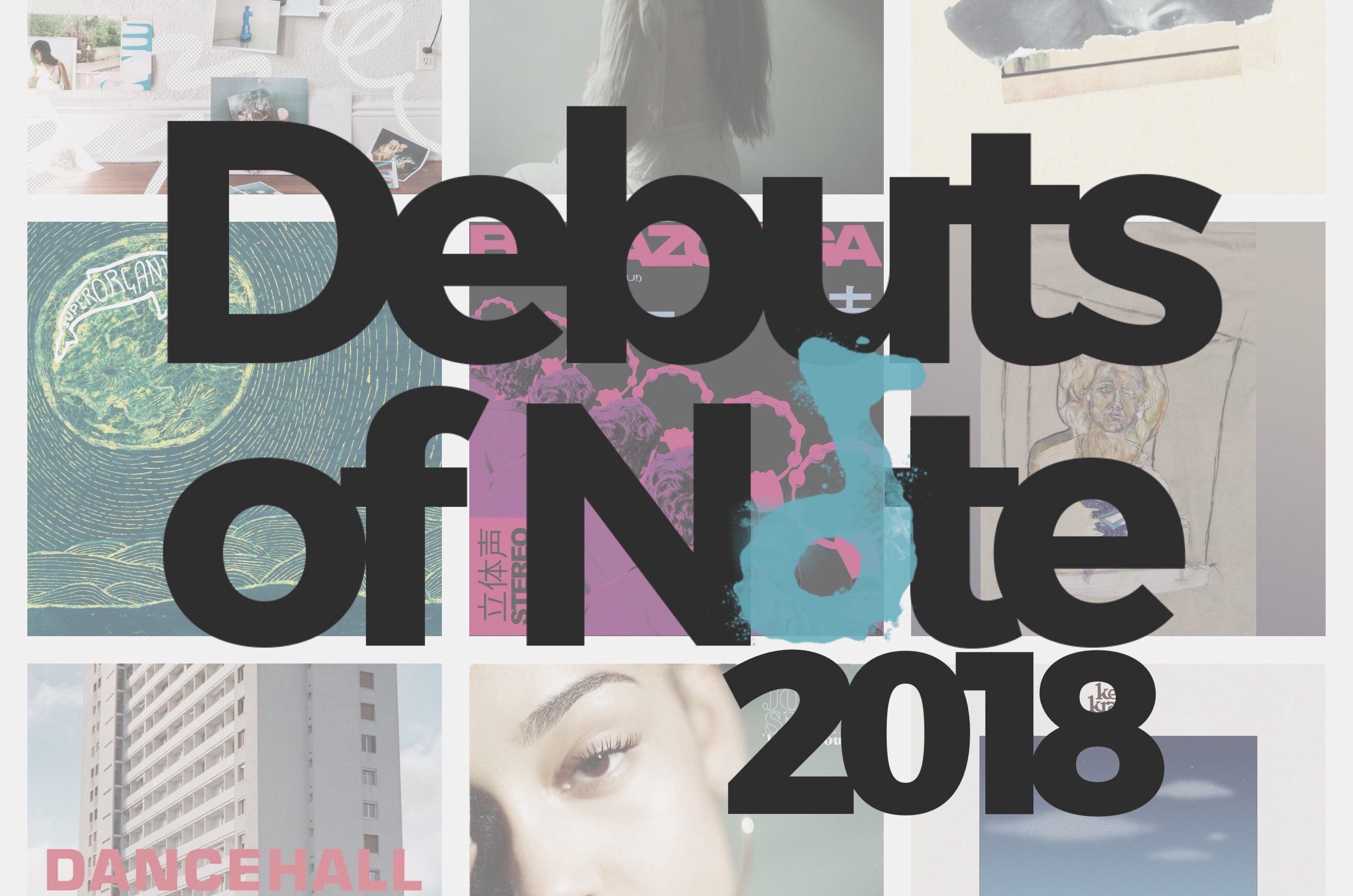 10 Debuts of Note: 2018 - Debuts of Note