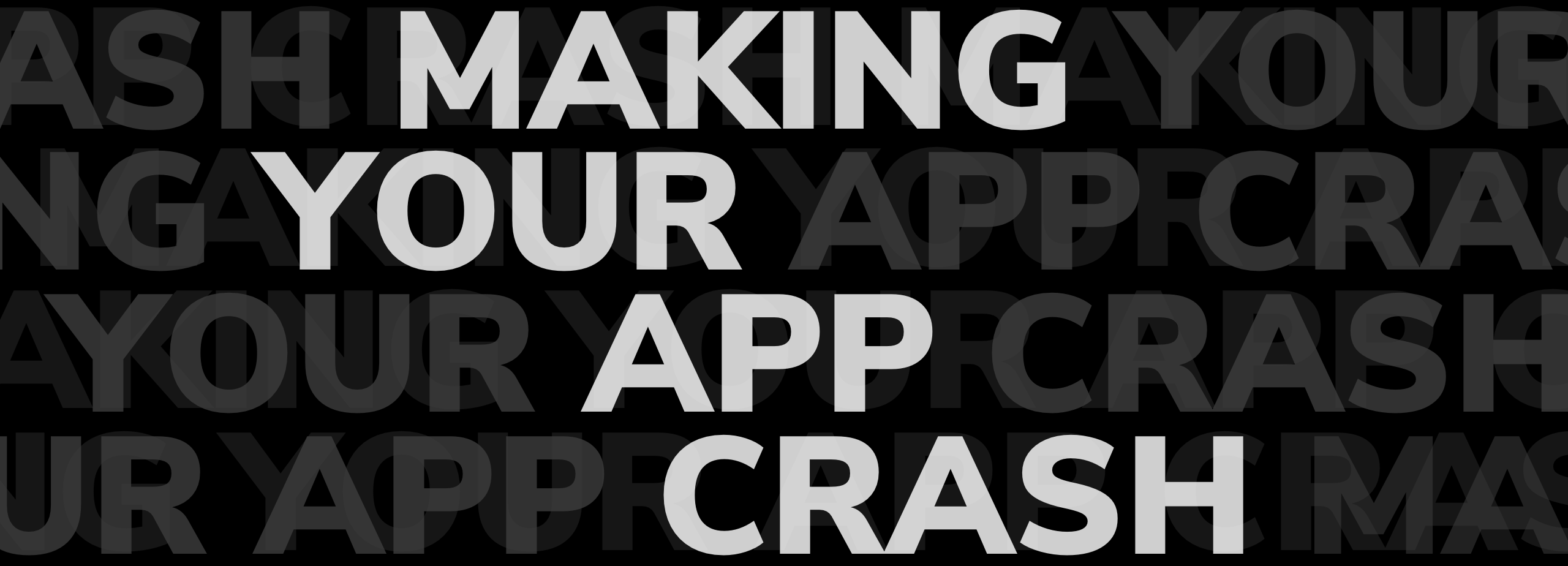 Making Your Android App Crash - Major League - Medium