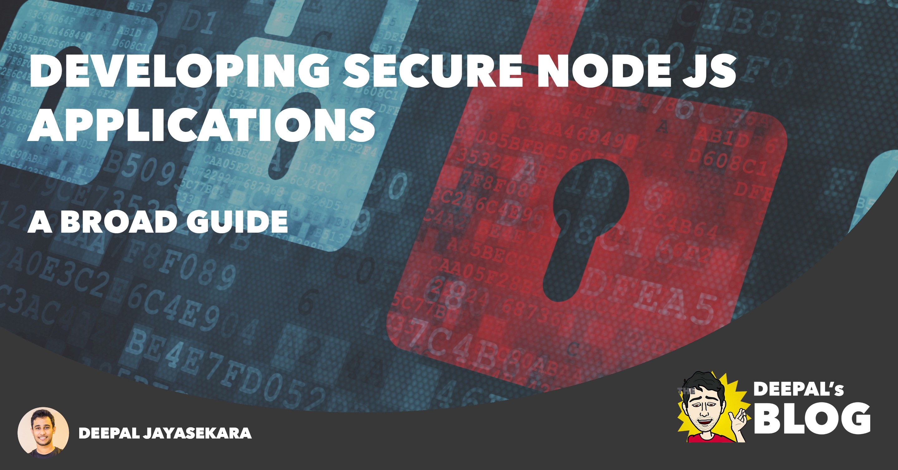 Developing Secure Node js Applications — A Broad Guide
