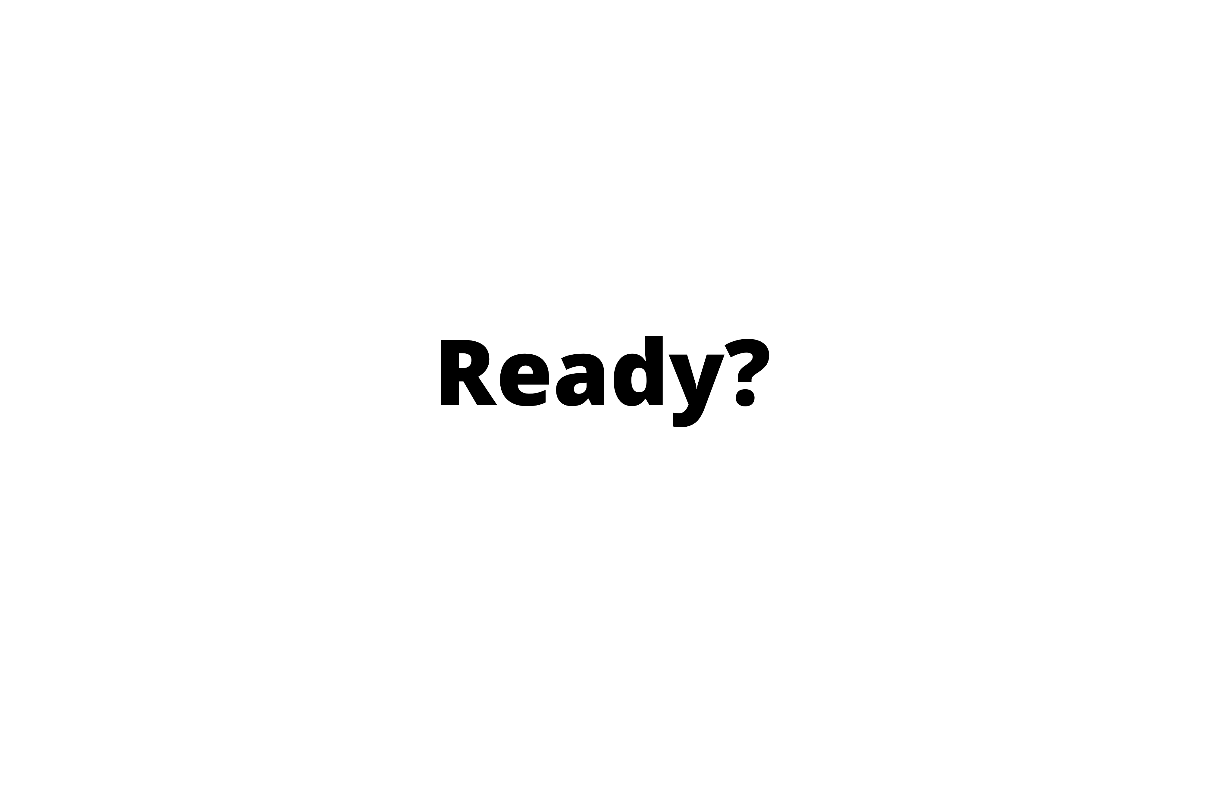 White background with the word, ready, in black text.