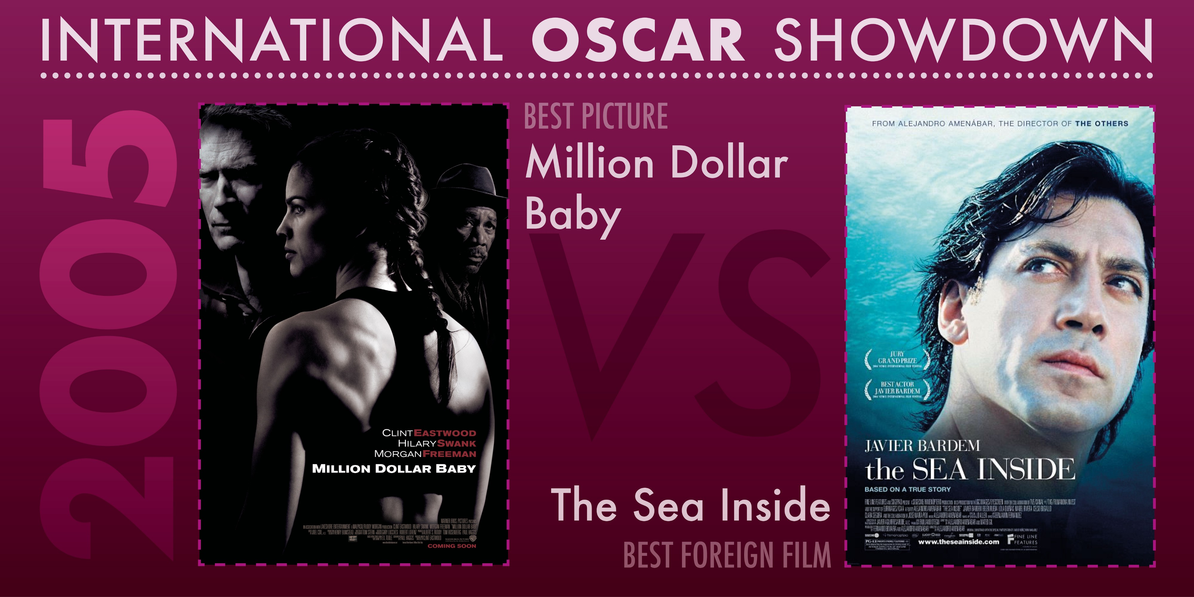International Oscar Showdown 2005 features Million Dollar Baby versus The Sea Inside