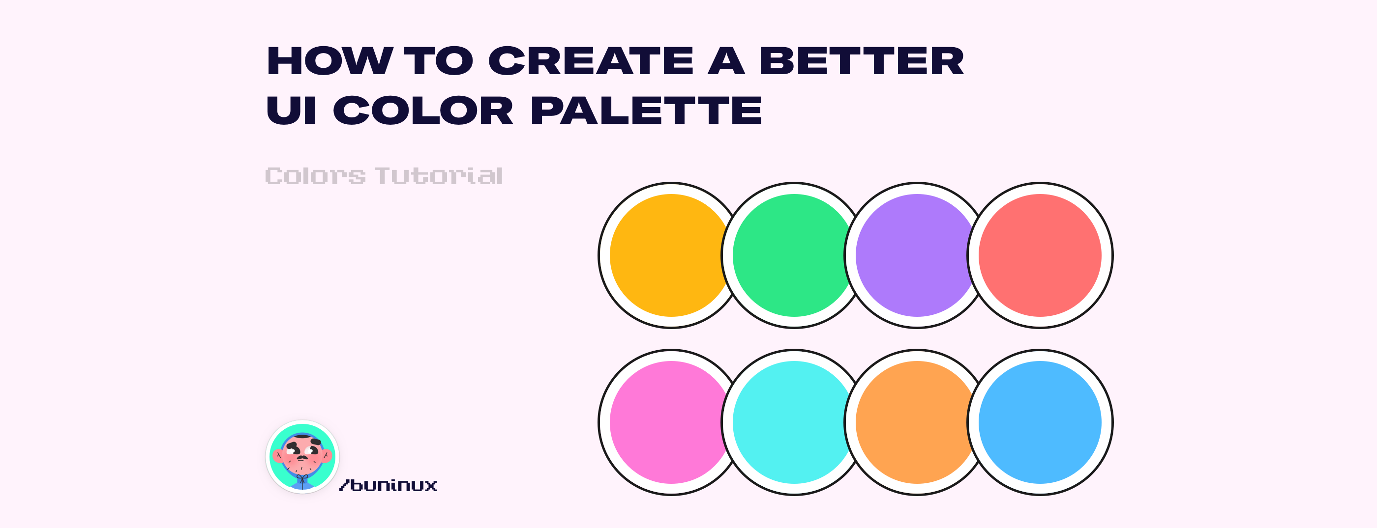 Buninux—How to create a better UI color palette.