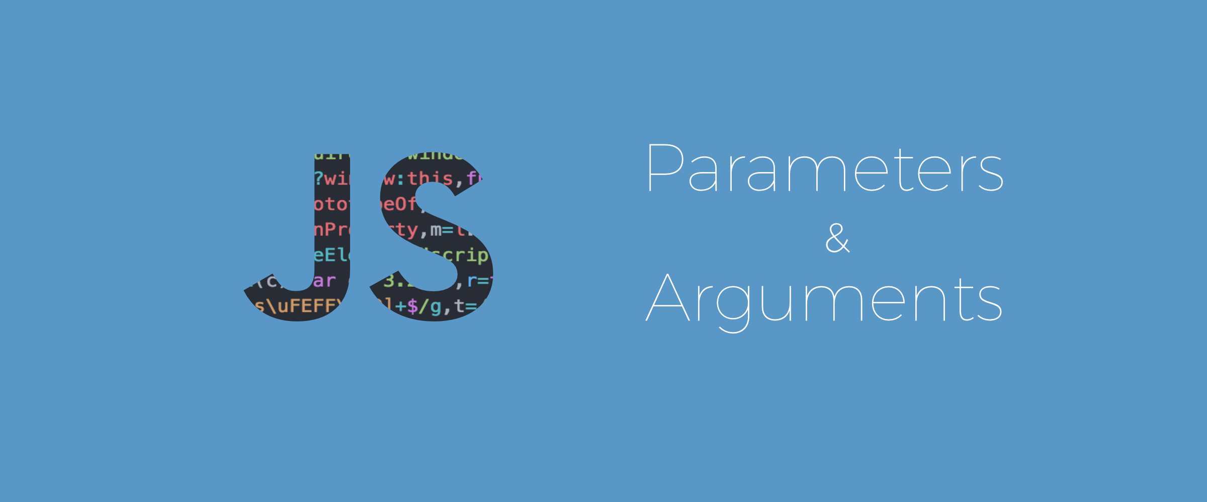 Arguments and Parameters in Javascript