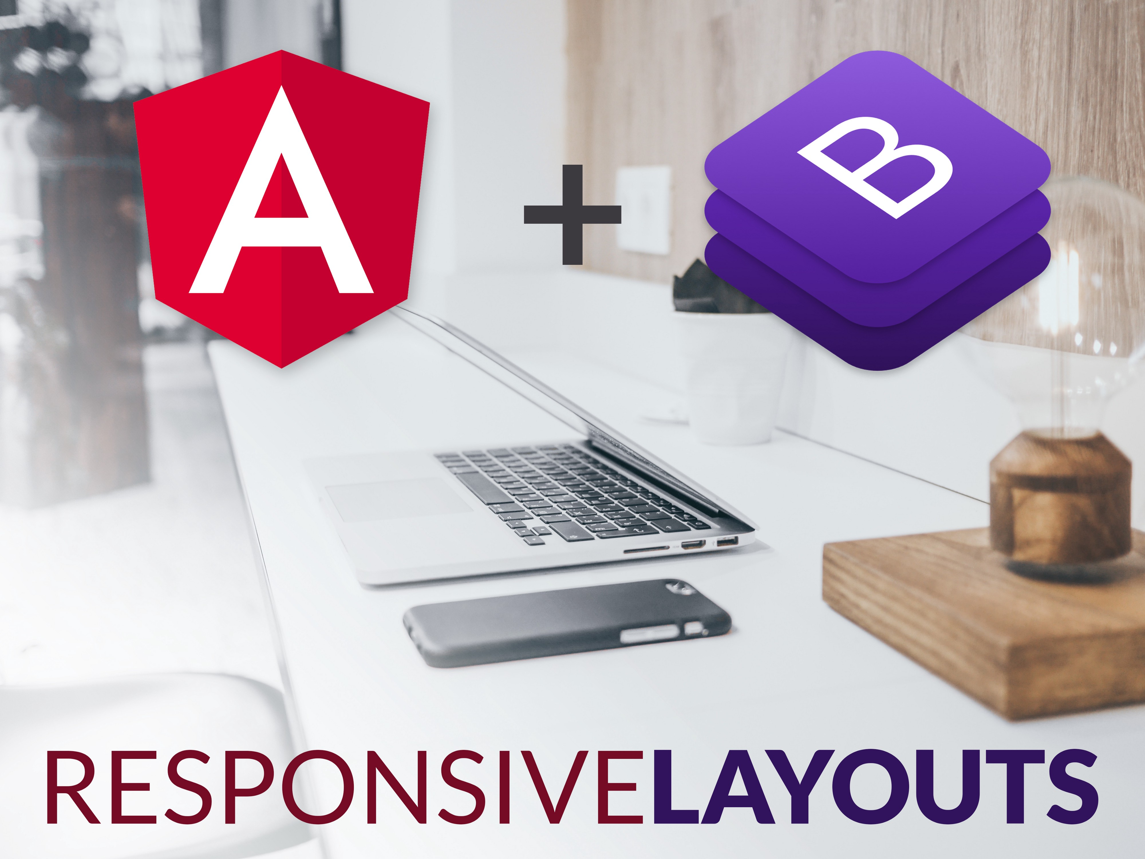 How To Build Responsive Layouts With Bootstrap 4 and Angular 6 📐