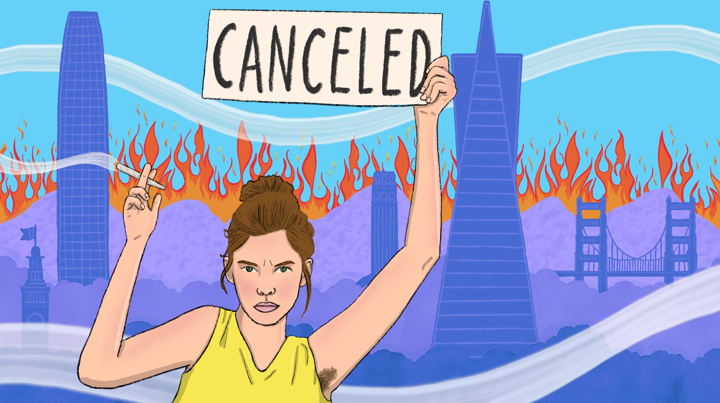 """A person with their hair in a messy bun, holding up a lit joint in one hand and a sign that says """"Canceled"""" with another (revealing unshaved armpits). In the distance are SF skyscrapers and the Golden Gate Bridge; the hills behind them are all on fire, and smoke swirls around the scene."""