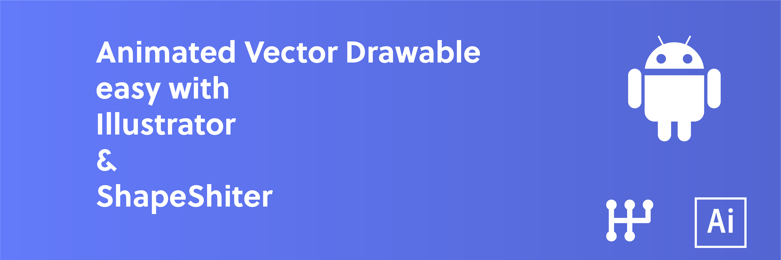 AnimatedVectorDrawable easy with Illustrator and ShapeShifter