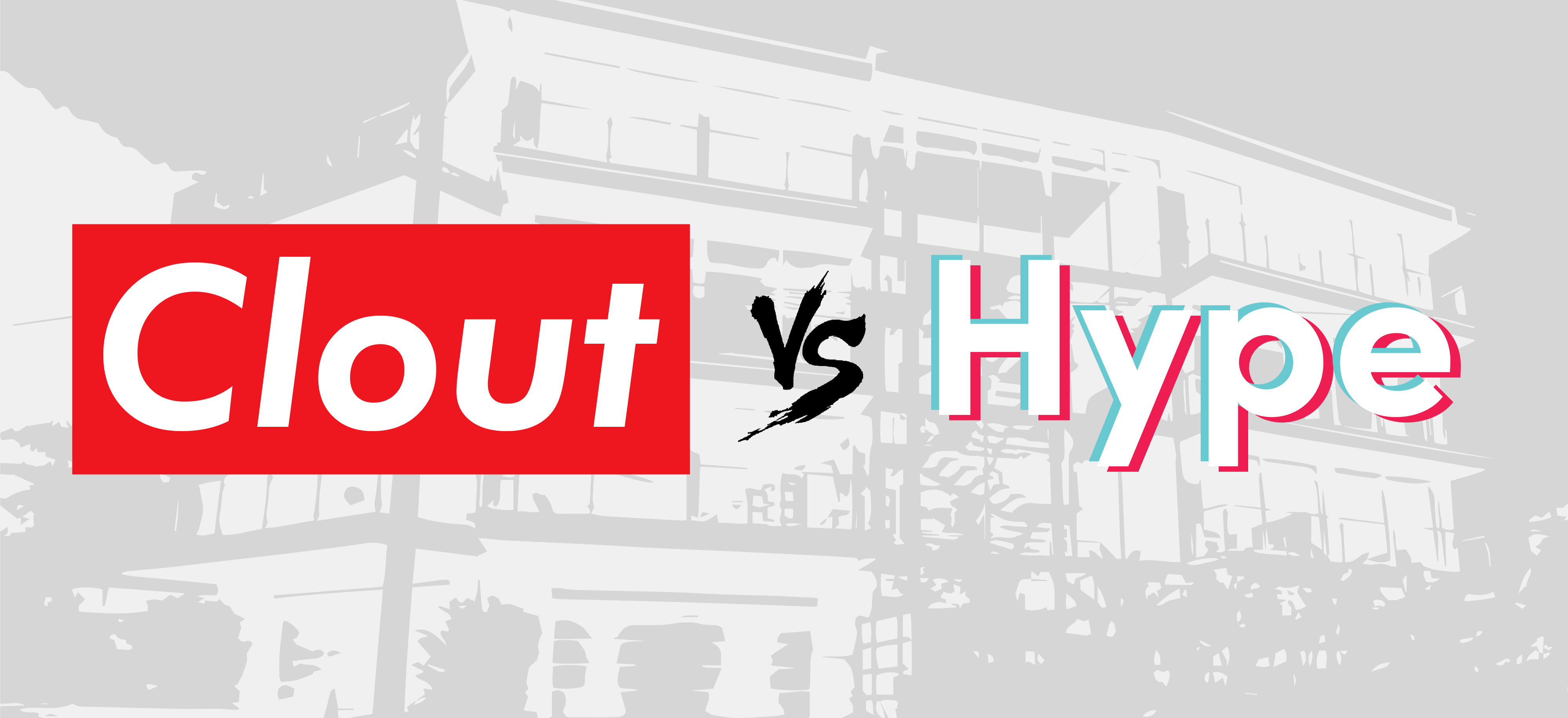 Clout Vs Hype A Crucial Distinction In The Age Of By Blair The Startup Medium