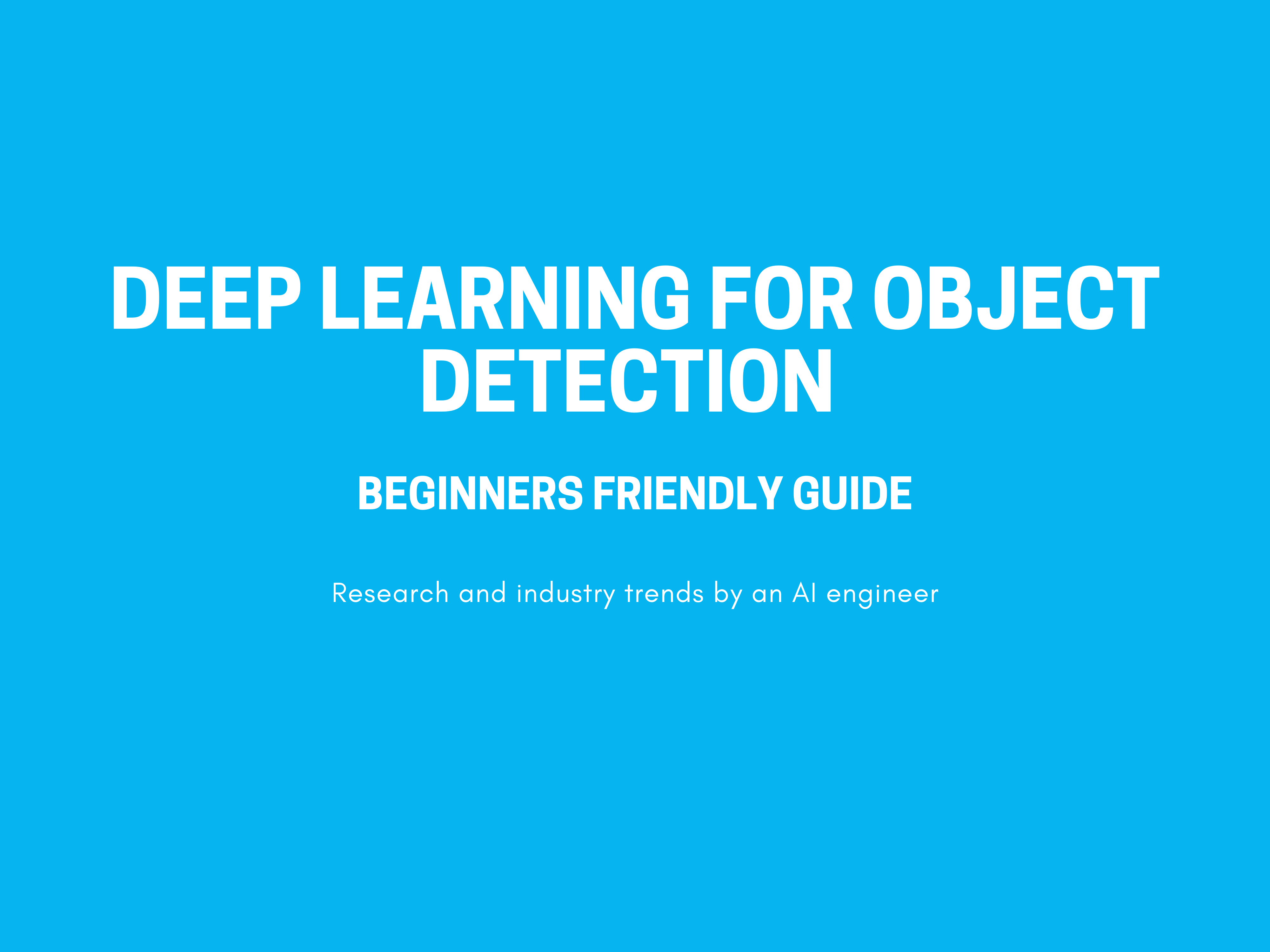 deep learning for object detection research and industry trends