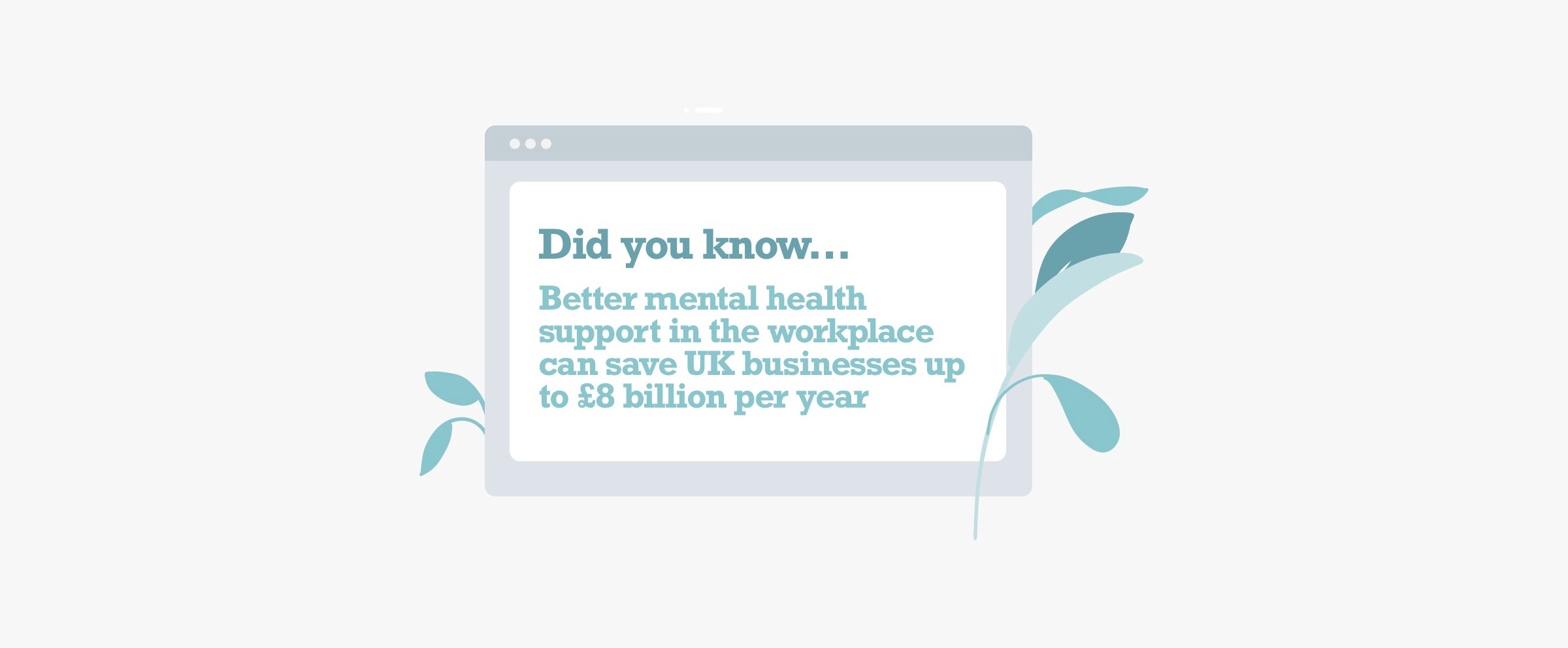 Better mental health support in the workplace can save UK businesses up to £8 billion per year