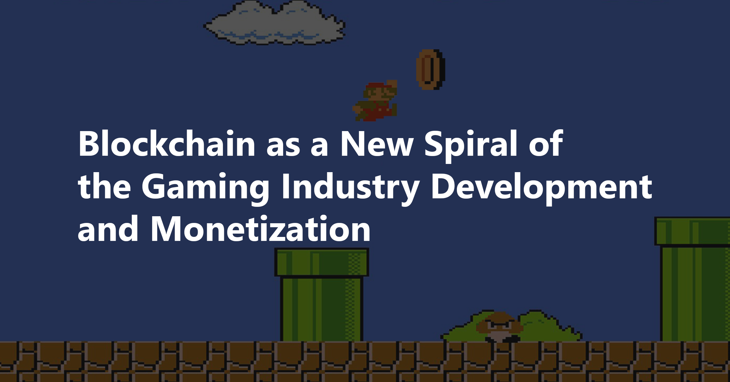 Blockchain as a New Spiral of the Gaming Industry
