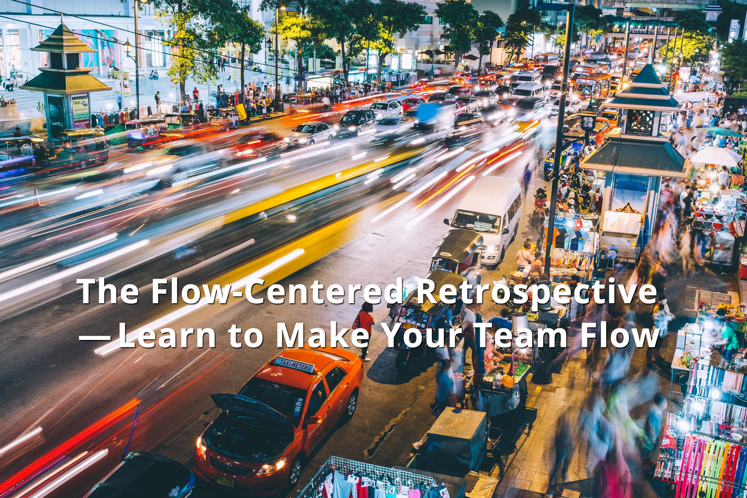 The Flow-Centered Retrospective — Learn to Make Your Team Flow