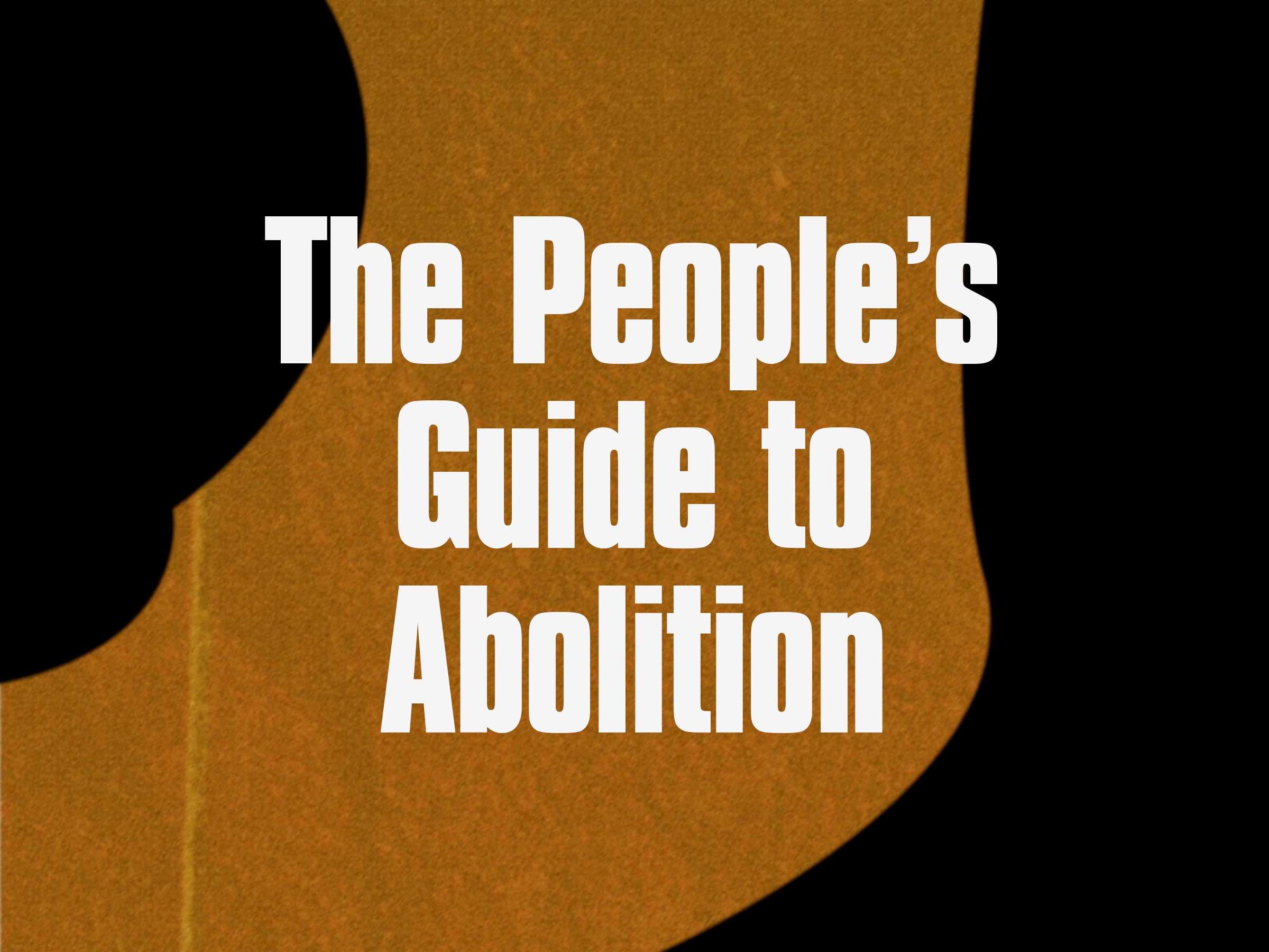The People's Guide to Abolition