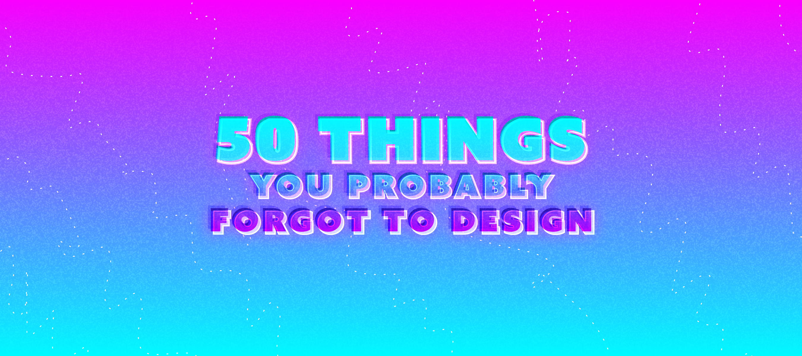 3037f321a28 50 Things You [Probably] Forgot To Design - UX Power Tools - Medium