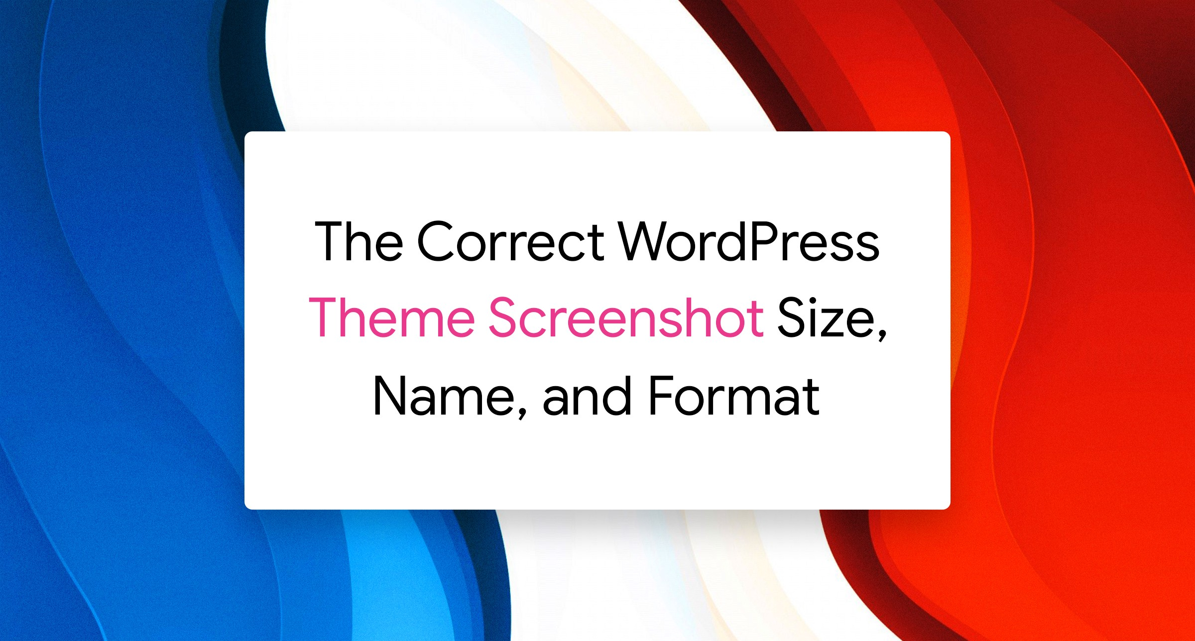 560+The Correct WordPress Theme Screenshot Size, Name, and Format   by ...