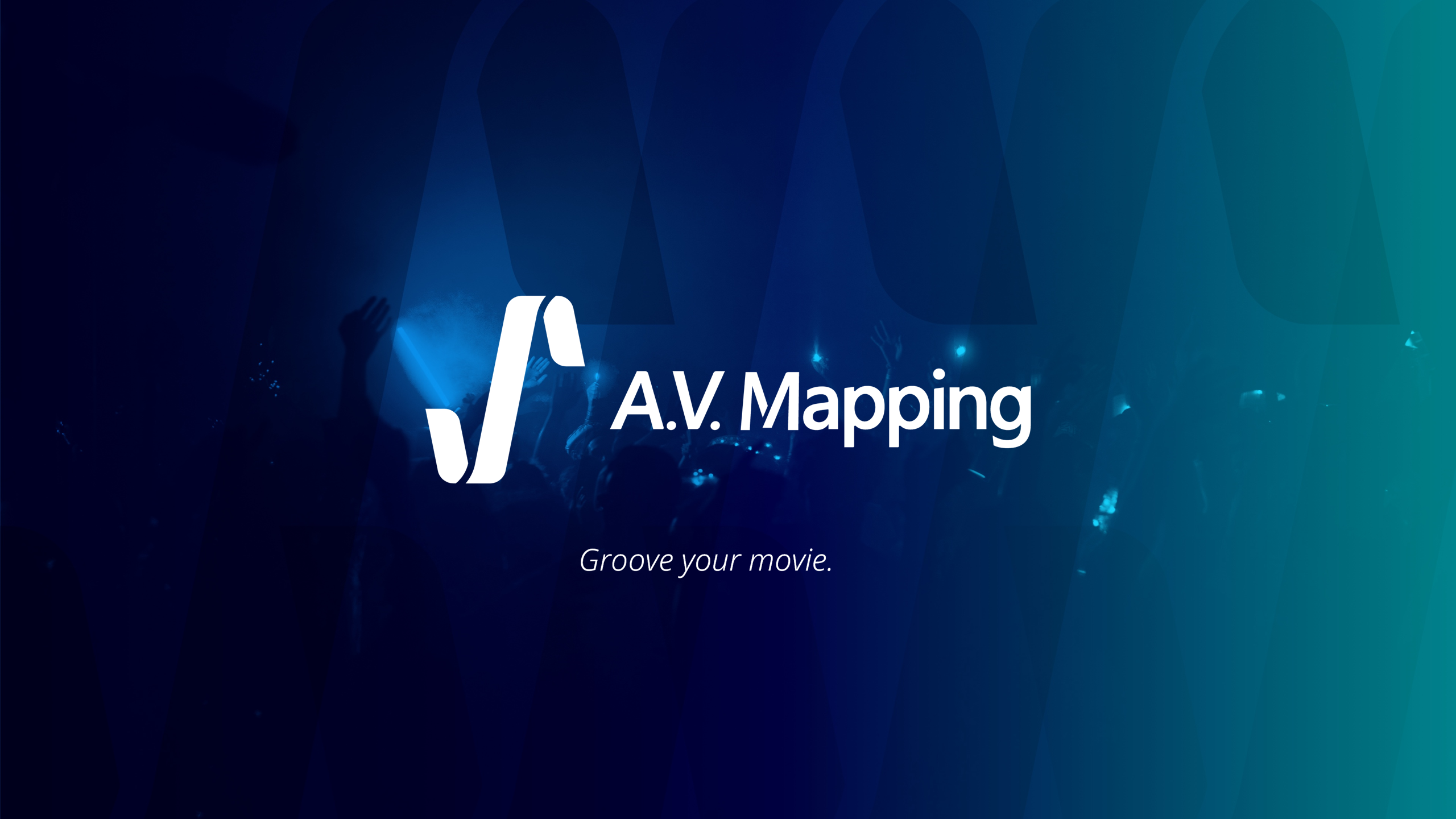 A.V. Mapping, groove your movie.