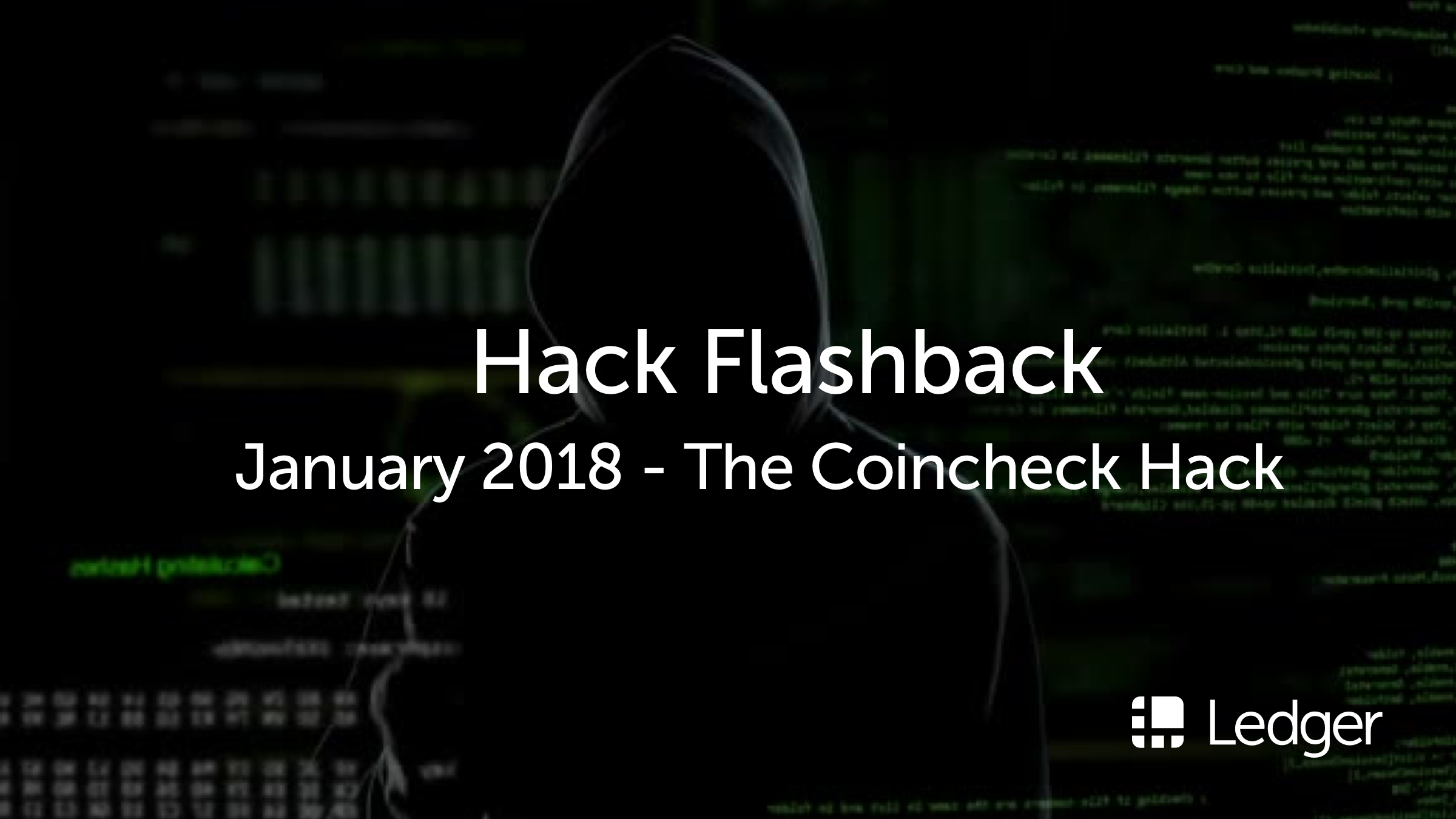 Hack Flashback: Coincheck, January 2018 — The Biggest