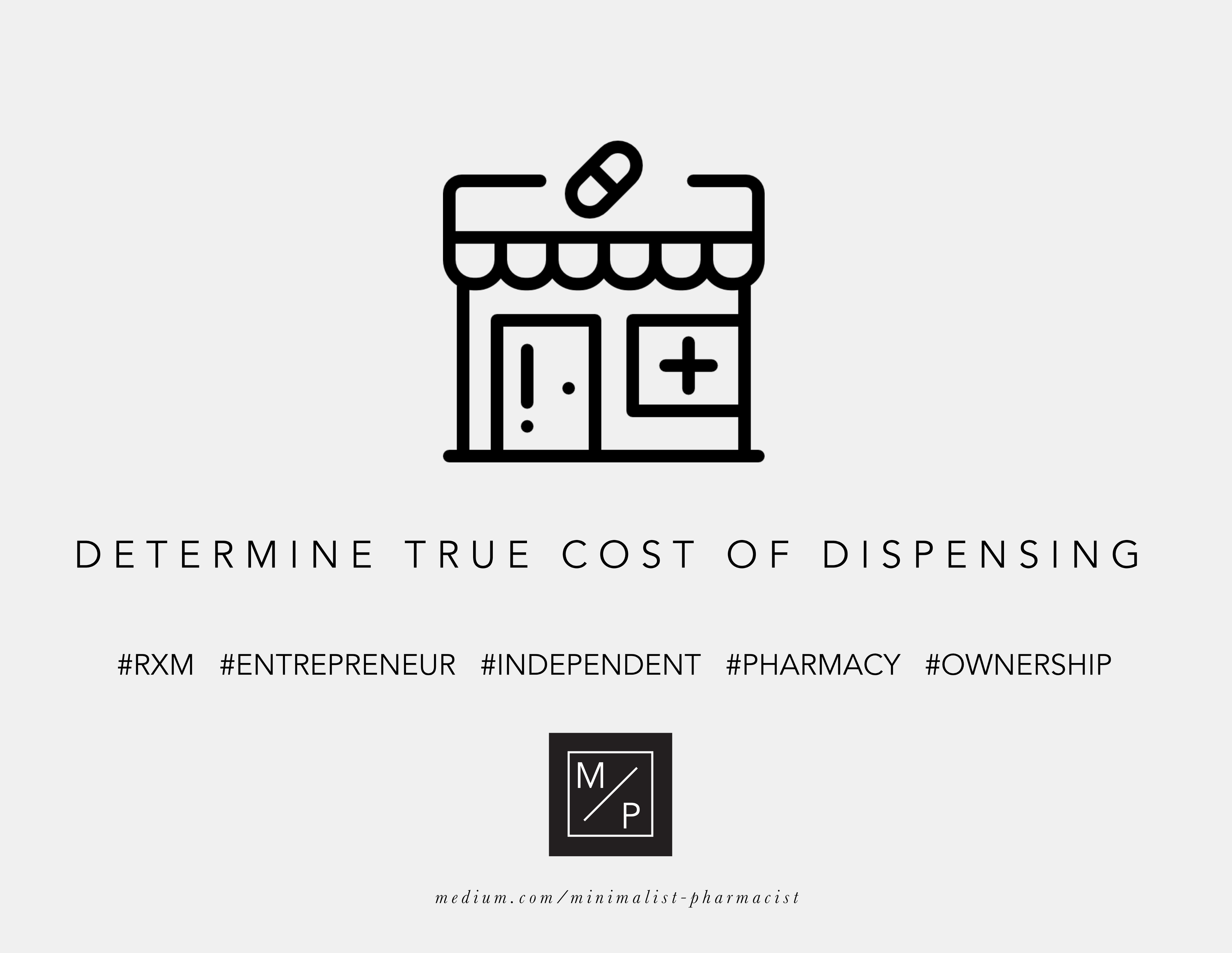 How to Determine The True Cost of Dispensing a Drug