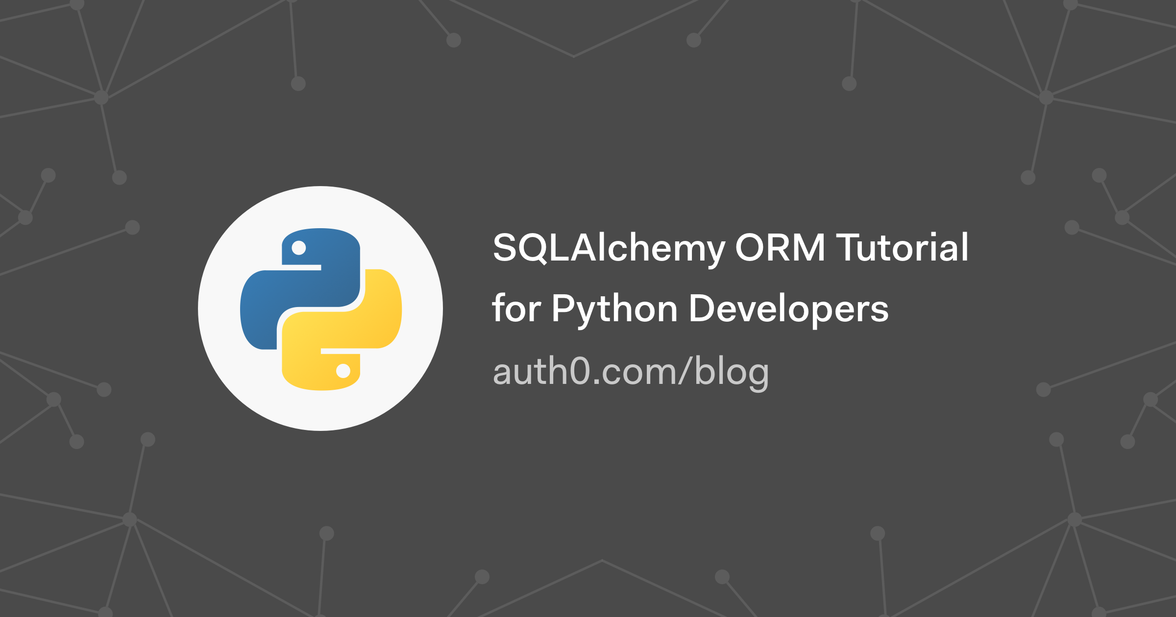 SQLAlchemy ORM Tutorial for Python Developers - Auth0 - Medium