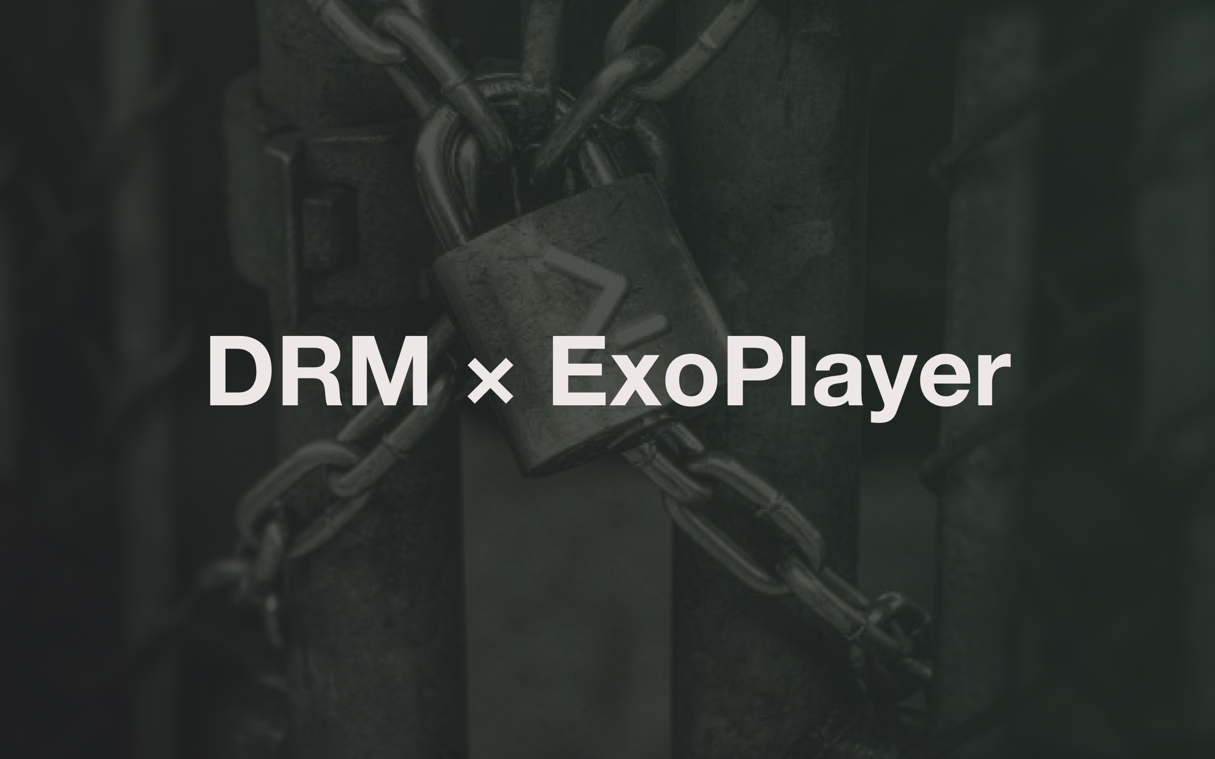 Play your own DRM content on ExoPlayer - Taku Semba - Medium
