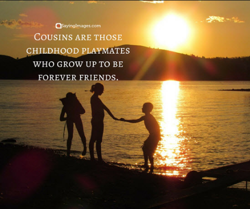 cousins quotes friends that will love you forever friendship