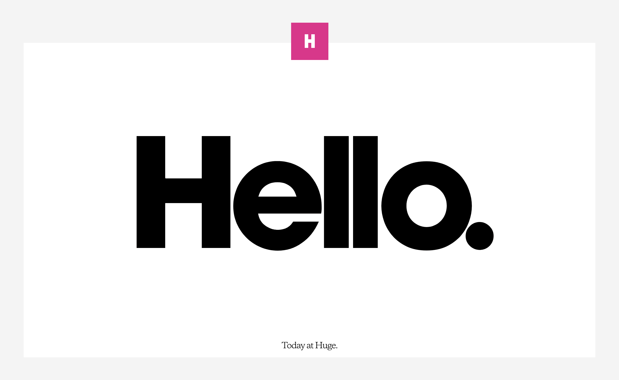 Huge — A Web Design and Branding Agency