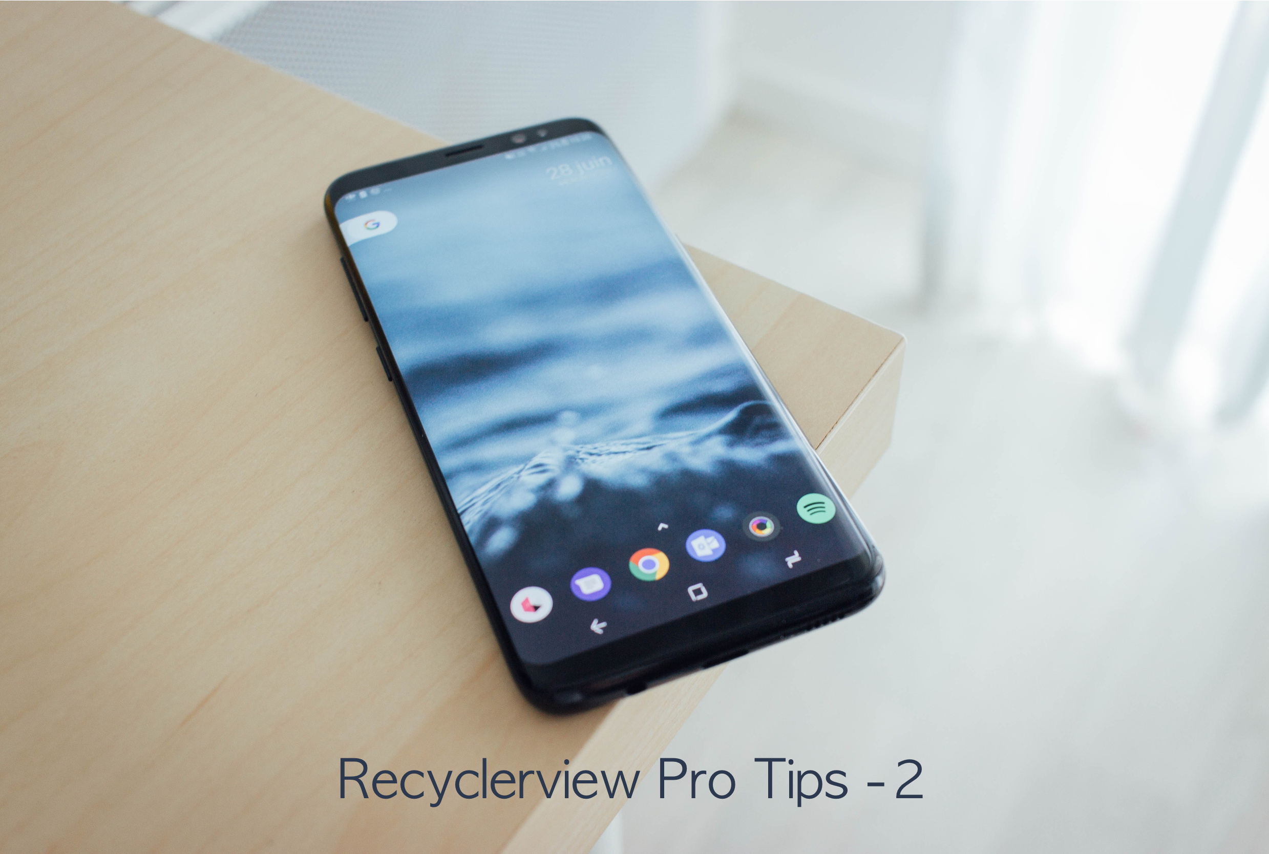 RecyclerView Pro Tips — Part 2 - ProAndroidDev