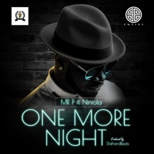 DOWNLOAD One More Night Mp3 by Mr  P ft  Niniola - Mr  P