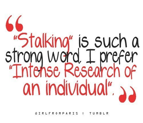 How To Stalk People Without Freaking Them Out…Too Much