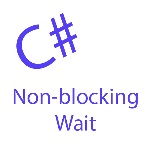 A Non-blocking Wait for Event or Timeout in C# - Home