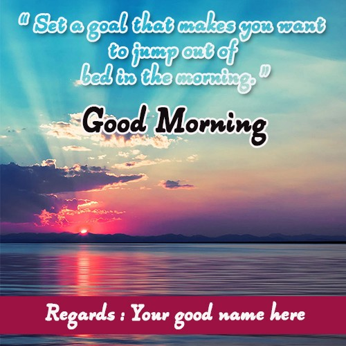 Write Name On Good Morning Images With Quotes By Sup Drew Medium