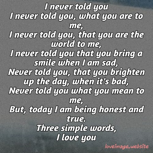 Love Poem For Her I Never Told You What You Are To Me By Love Image Love Poetry Medium If you are looking for love poems or love it is through our monthly poetry contest that new poems and quotes are chosen and added to our collection (as opposed to visitors. love poem for her i never told you