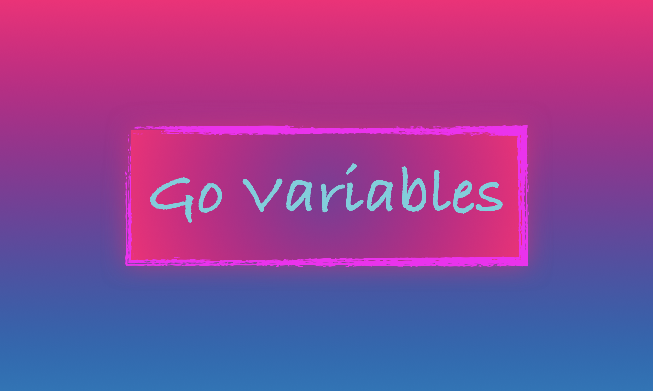 Learn Go Variables — A Visual Guide - Learn Go Programming