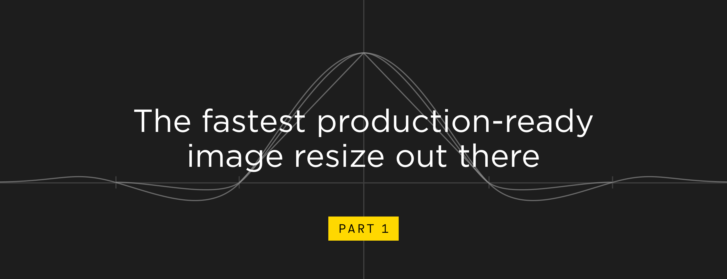 The fastest production-ready image resize out there, part 1