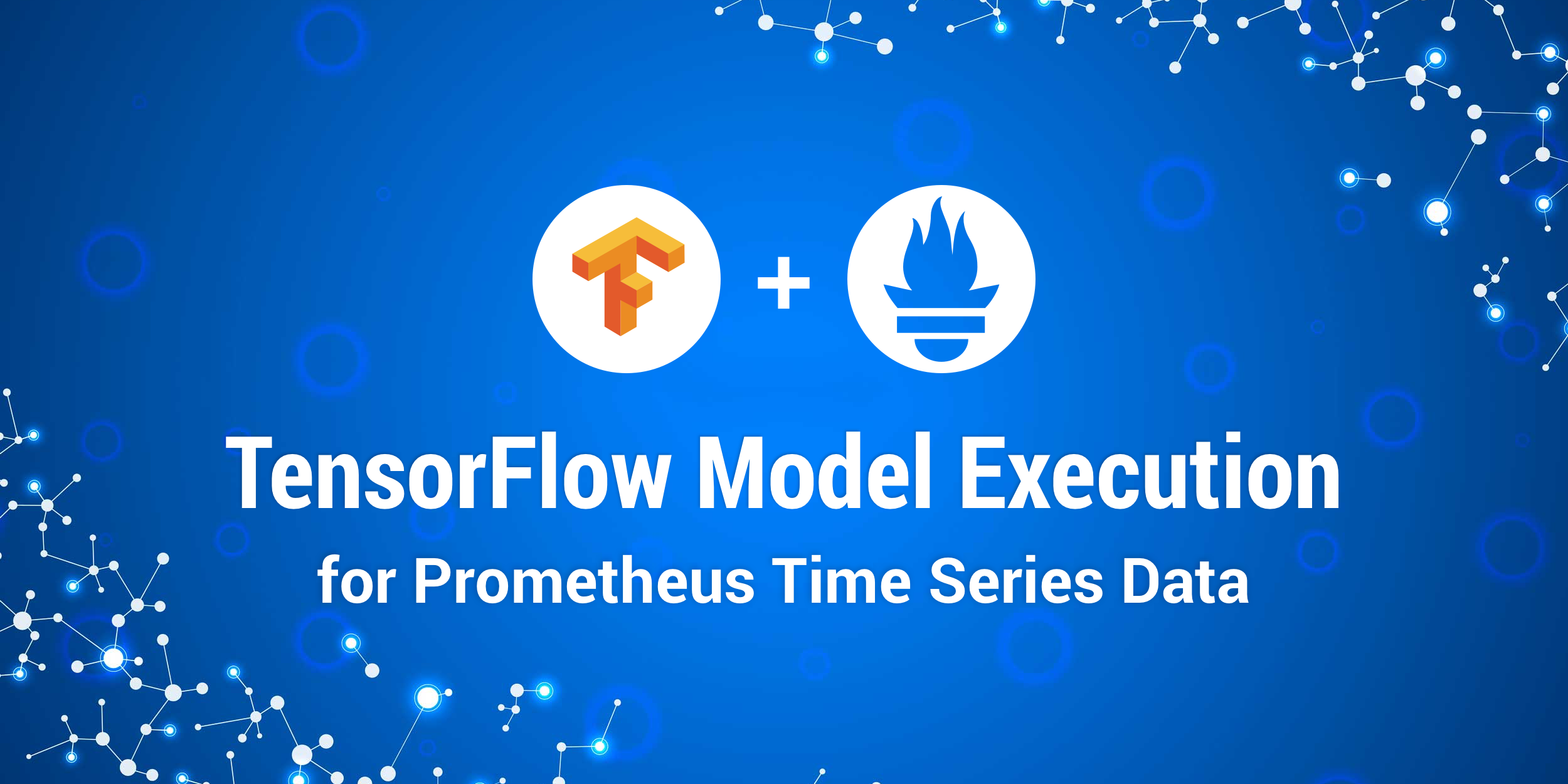 TensorFlow Model Execution for Prometheus Time Series Data