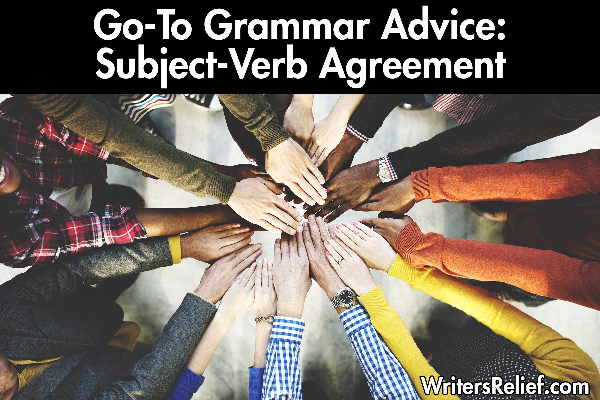 Go-To Grammar Advice: Subject-Verb Agreement Made Easy