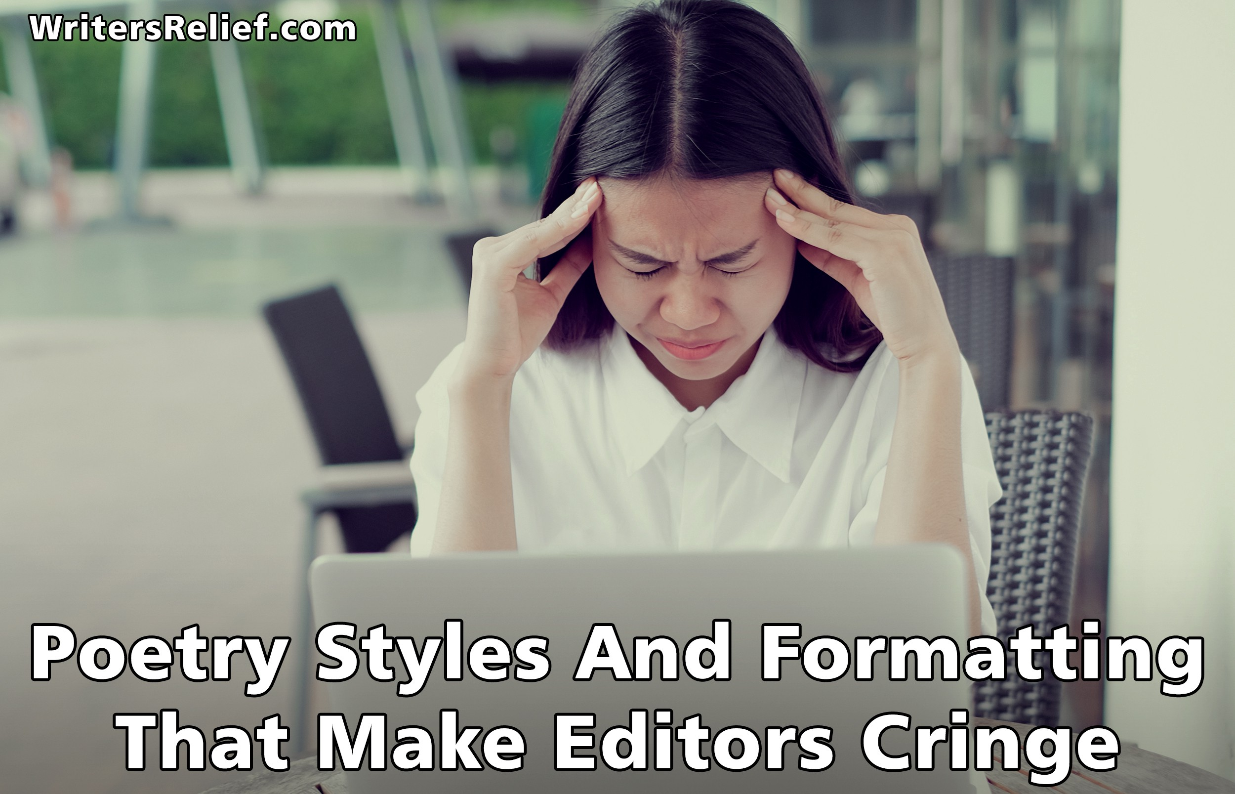 Poetry Styles And Formatting That Make Editors Cringe