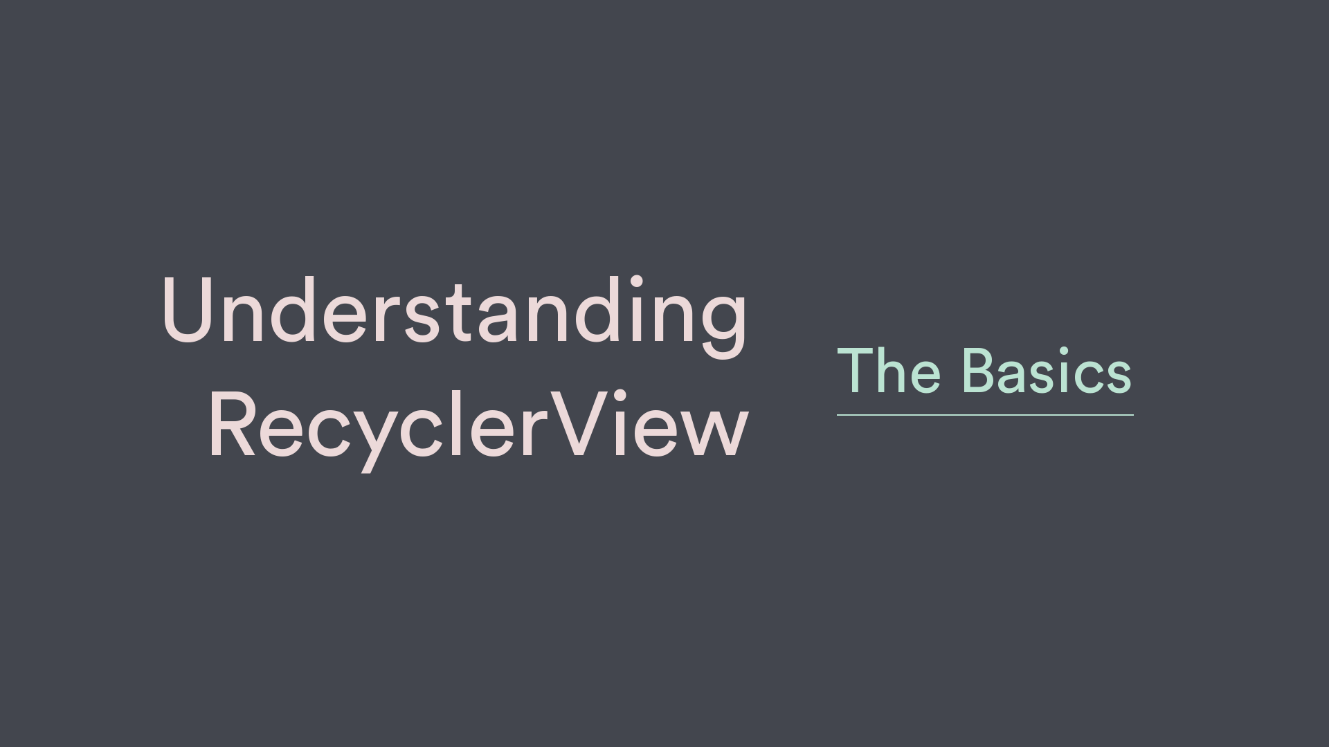 Understanding RecyclerView Part 1: The Basics - Nilesh Singh