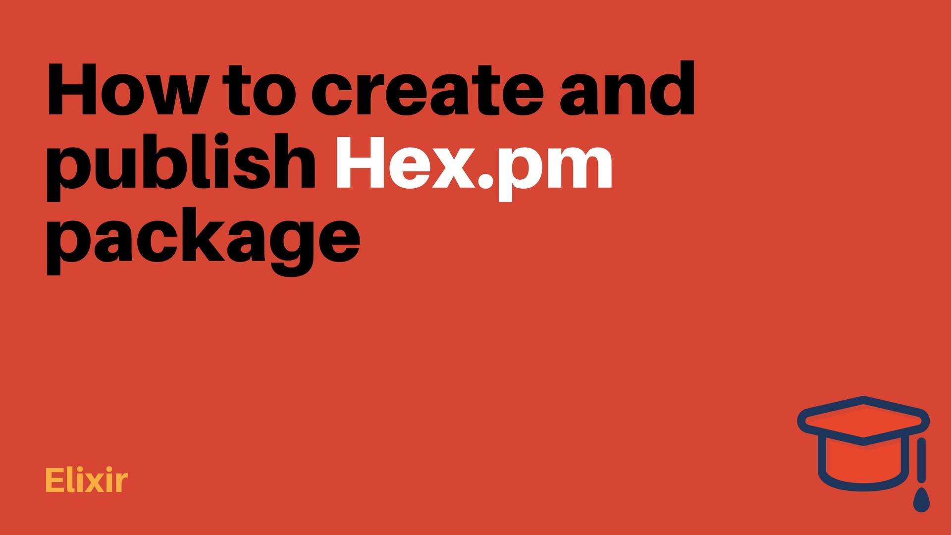 How to create and publish Hex pm package (Elixir