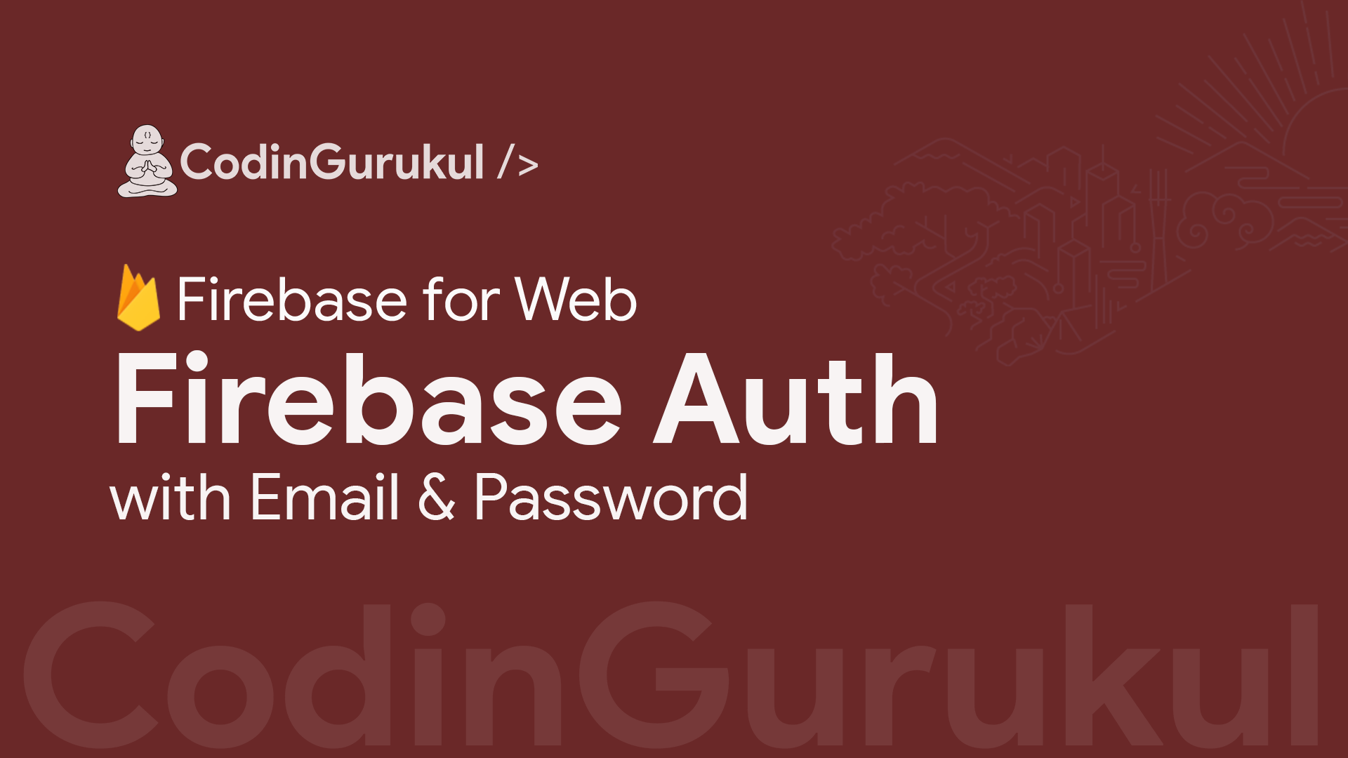 Firebase For Web: Authentication - Auth with Email and Password