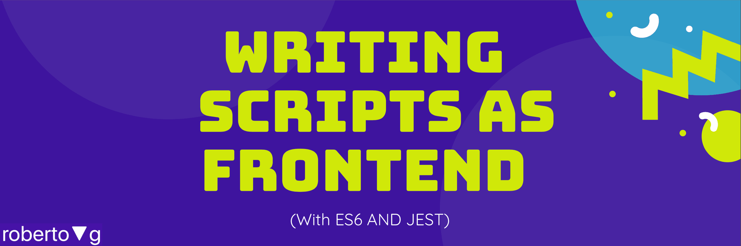 Writing Scripts As Frontend With Es6 And Jest - ITNEXT