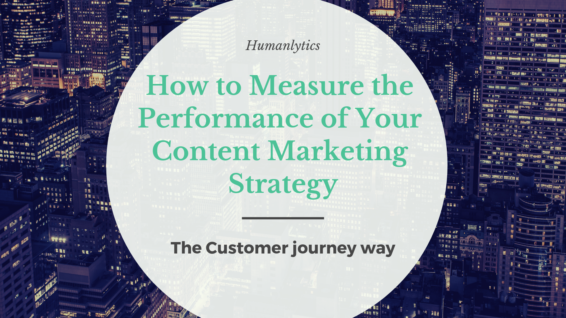 How to Measure the Performance of Your Content Marketing