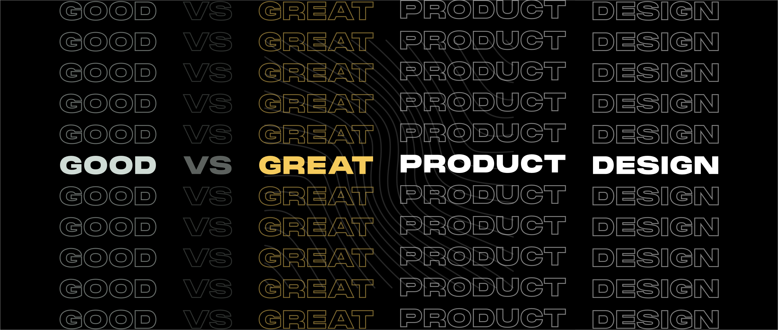 Typography stating Good vs Great Product Design