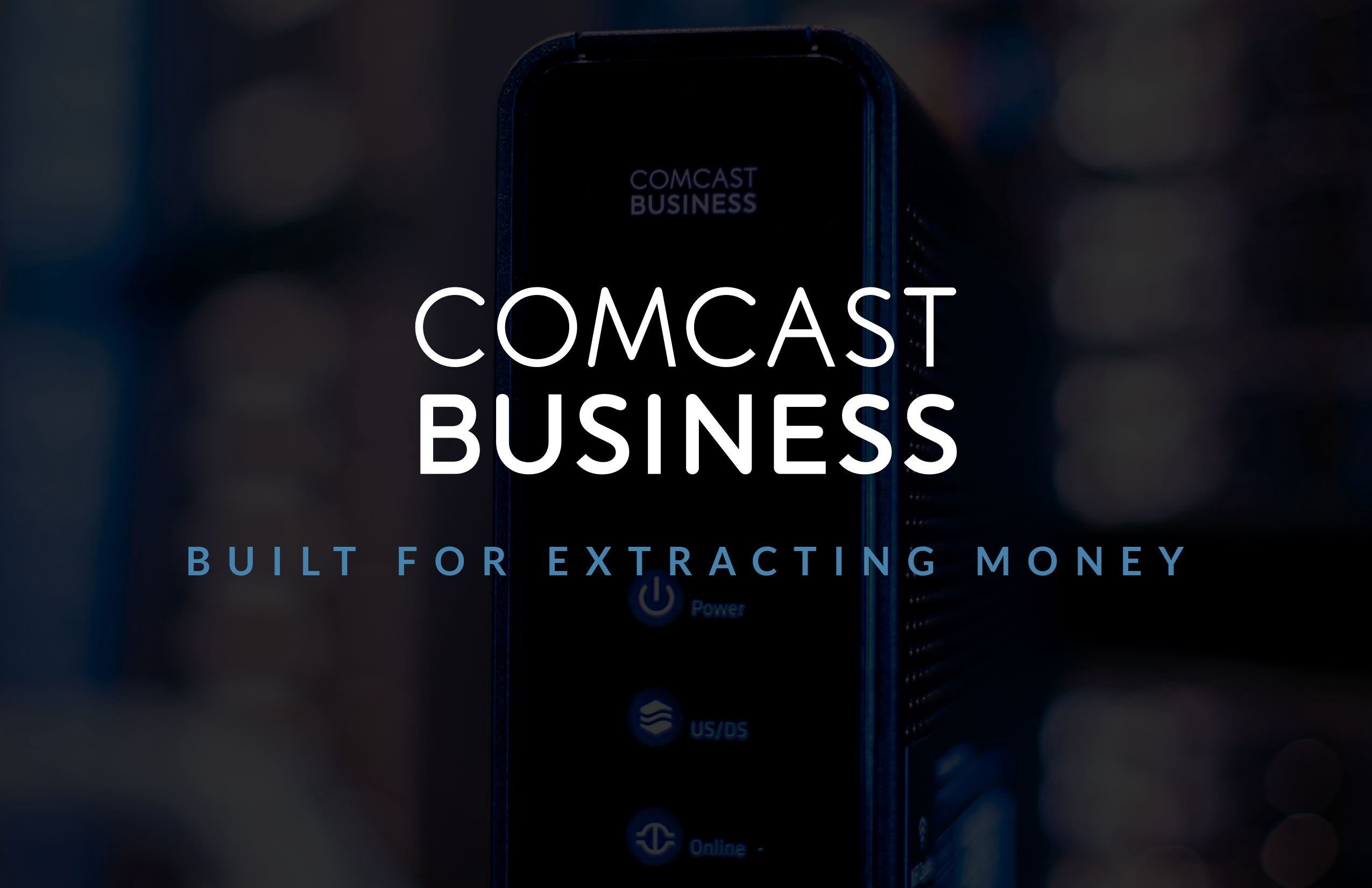 It just cost me $1,800 to cancel my Comcast Business Account