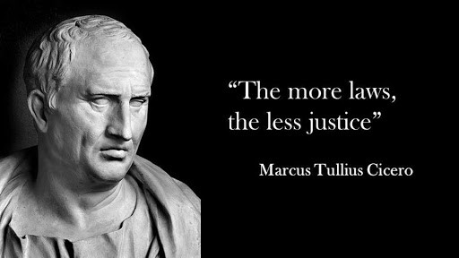 The more laws the less justice cicero quote