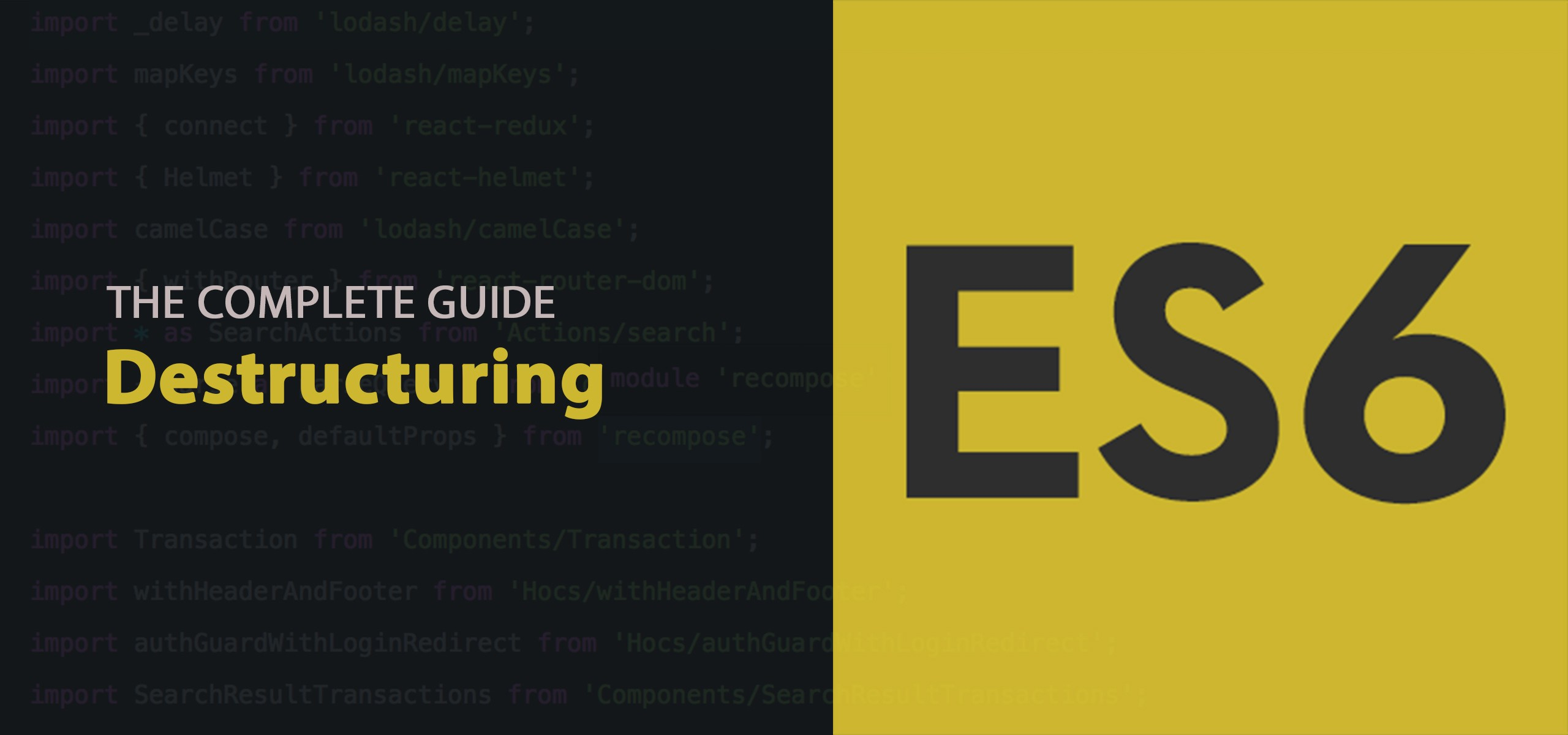 ES6 Destructuring: The Complete Guide - codeburst