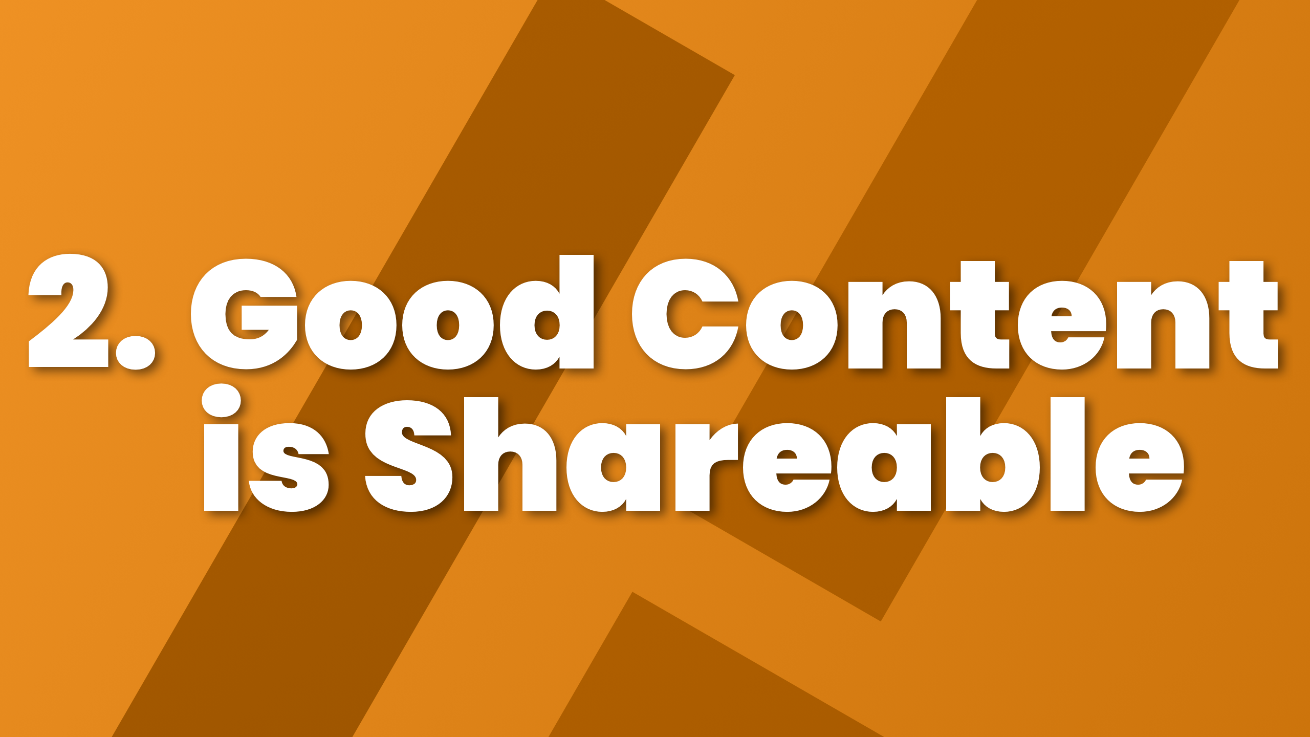 Good Content is Shareable
