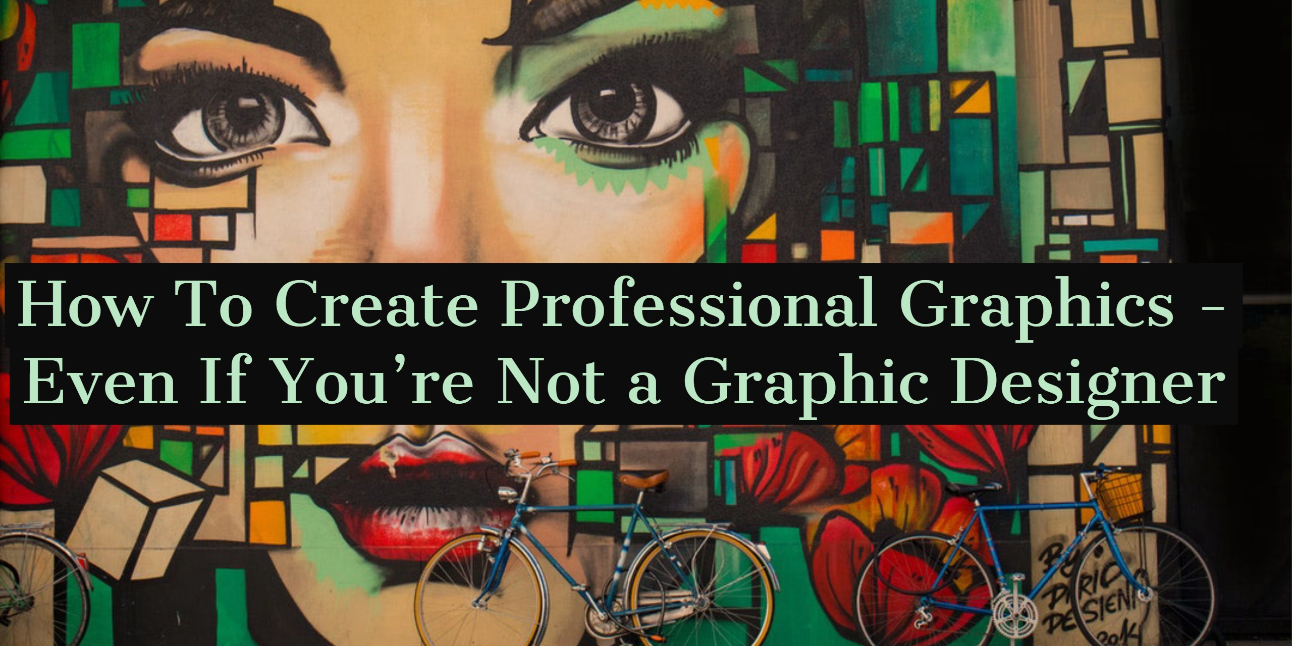 How To Create Professional Graphics Even If You Re Not A Graphic Designer By Marie Ennis O Connor Medium