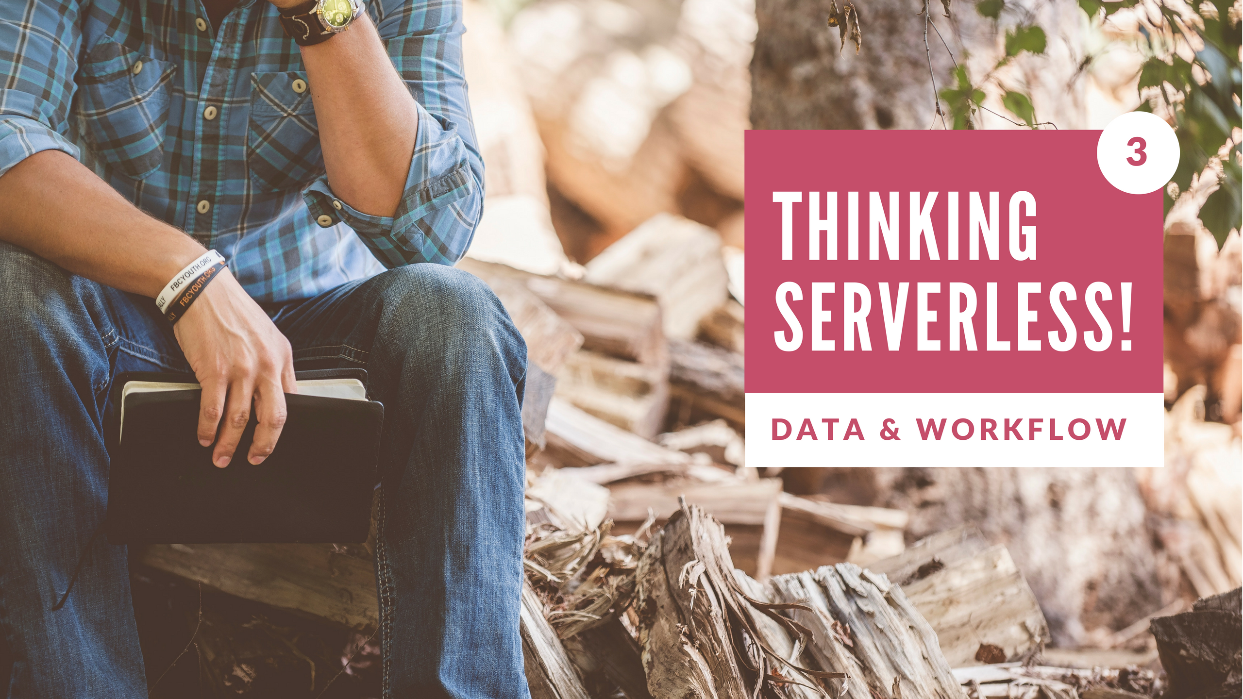 Thinking Serverless! Dealing with Data and Workflow Issues