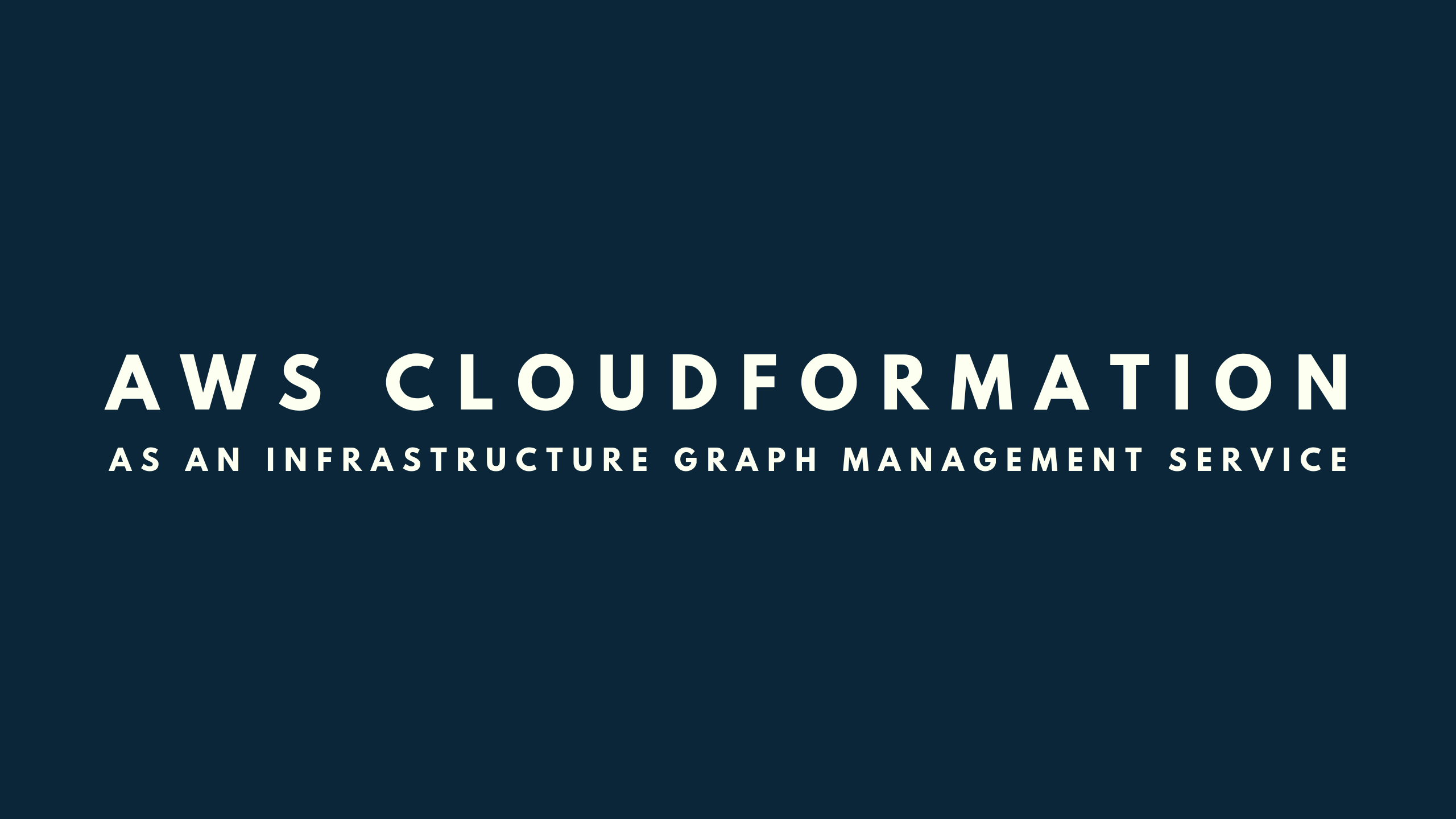 AWS CloudFormation is an infrastructure graph management
