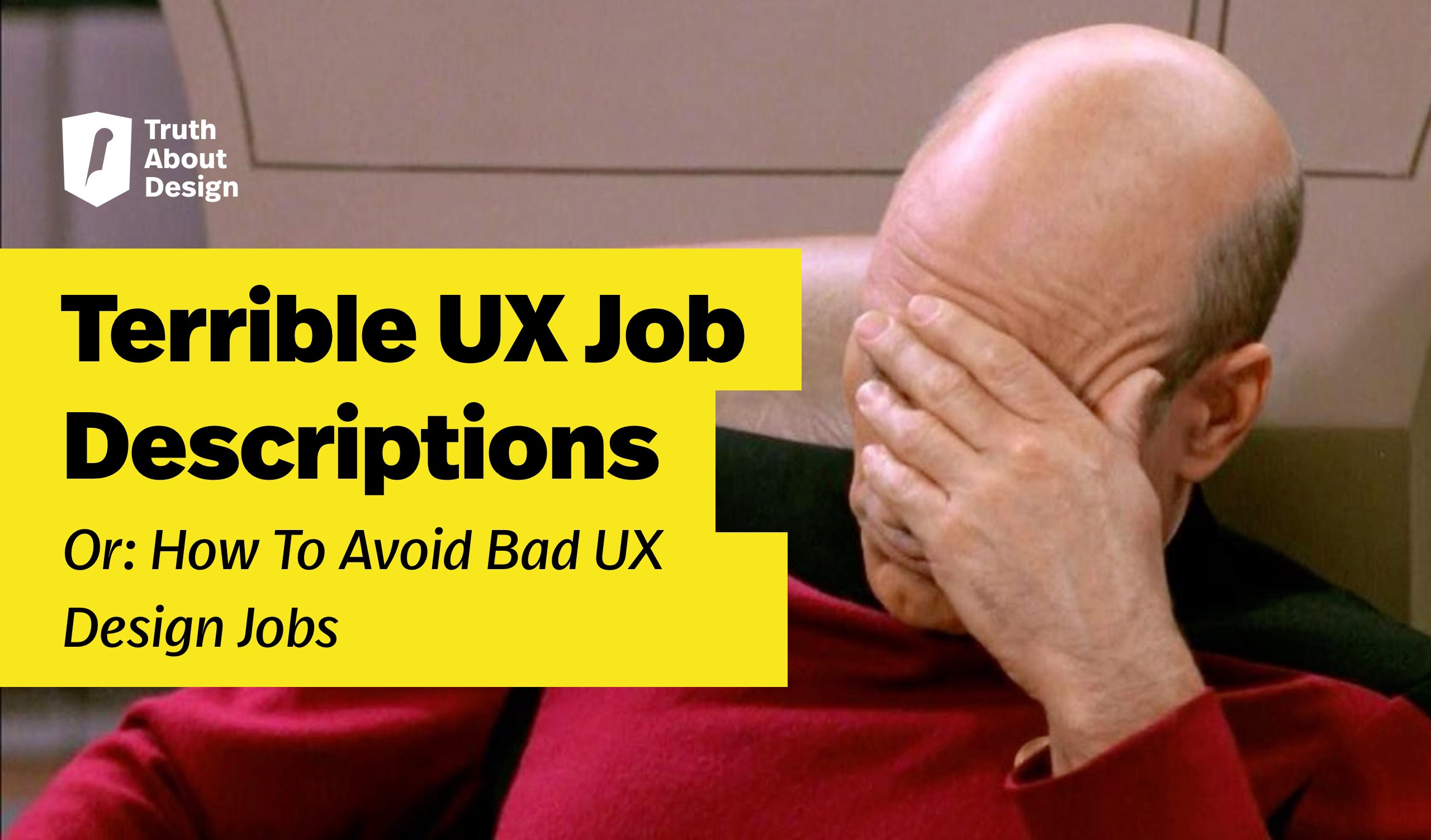 Terrible Ux Design Job Descriptions Or How To Avoid Bad Ux Design Jobs By Jamal Nichols Truth About Design Medium